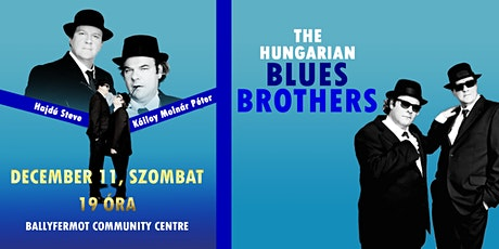 THE HUNGARIAN BLUES BROTHERS IN DUBLIN tickets