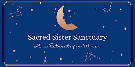 Sacred Sister Sanctuary: Energy Protection & Vibrational Alignment tickets