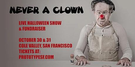 """Halloween Show - """"Never a Clown"""" tickets"""