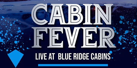 CABIN FEVER /LIVE AT BLUE RIDGE MOUNTAINS tickets