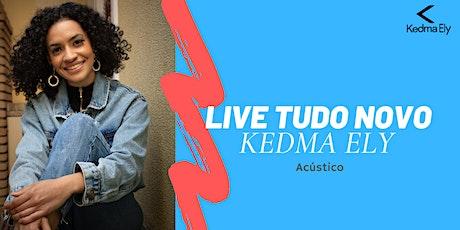 Live Acústica - Kedma Ely | Tudo Novo (30 de OUT /2021) ingressos