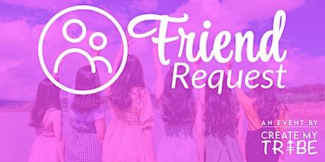 Friend Request (For 28-44 year old women) BRISBANE tickets
