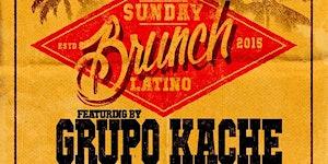 EL BRUNCH LATINO FT. EL GRUPO KACHE