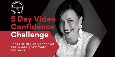 5 Day FREE Video Confidence Challenge tickets