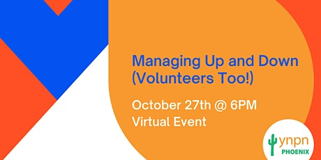 Managing Up and Down (Volunteers Too)! tickets
