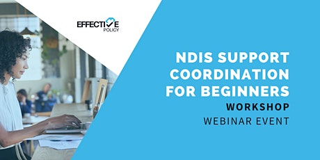 NDIS Support Coordination For Beginners - 4 hour Workshop tickets