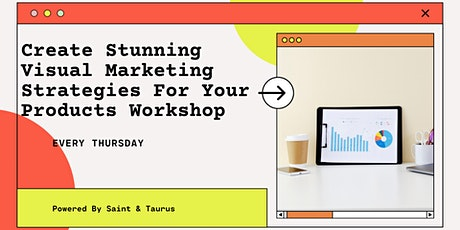 Create Stunning Visual Marketing Strategies For Your Products Workshop tickets