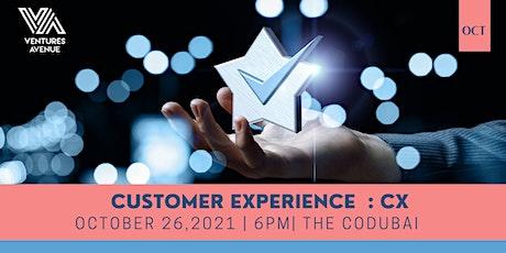 Customer Experience  : CX tickets