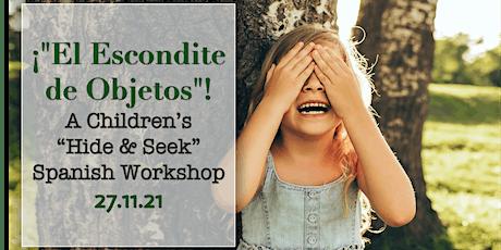 "¡""El Escondite de Objetos""! A Children's Hide & Seek Theme Spanish Workshop tickets"
