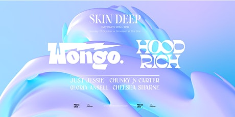 Skin Deep Day Party ft. Wongo & Hood Rich tickets