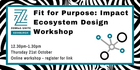 Fit for Purpose: Impact Ecosystem Design Workshop tickets