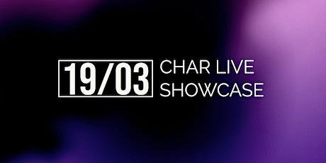 CHAR LIVE - SHOWCASE tickets