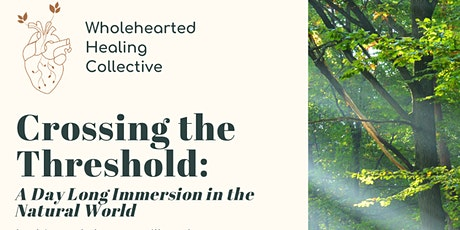 Crossing the Threshold: A Nature-Based Healing Workshop tickets