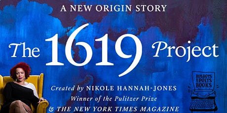 Busboys and Poets Books Presents THE 1619 PROJECT Pre-Order Sale tickets