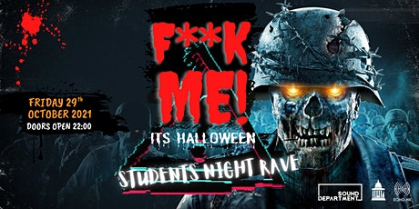 F**K ME! IT'S HALLOWEEN - Students Night Rave  - 29th October 2021 tickets