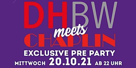 DHBW meets Chaplin EXCLUSIVE PRE PARTY Tickets
