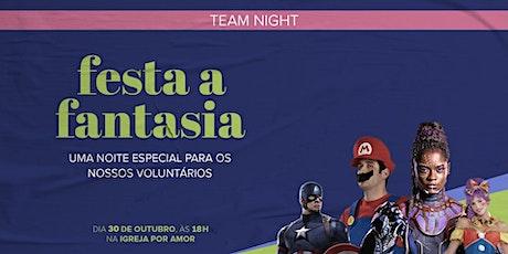 TEAM NIGHT - FESTA À FANTASIA | 30/10 às 18h ingressos