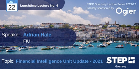 STEP Lunchtime Lecture No. 04  :  Financial Intelligence Unit Update 2021 tickets