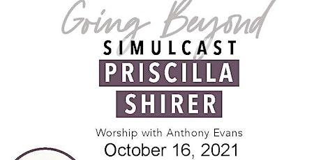 Priscilla Shirer - Going Beyond SIMULCAST tickets