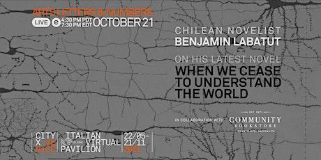 Chilean novelist Benjamin Labatut - When We Cease to Understand the World tickets