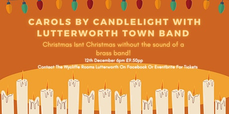 Carols By Candlelight With Lutterworth Town Band tickets