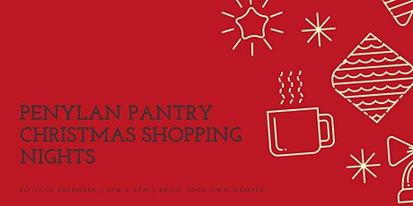 Build your own Pantry Hamper at our Christmas shopping nights. tickets