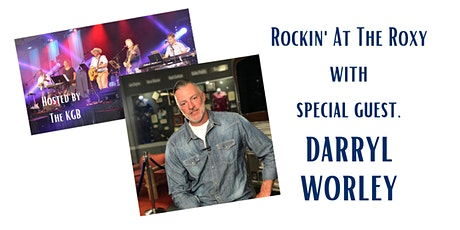 Rockin' At The Roxy with host, The KGB and special guest, DARRYL WORLEY tickets