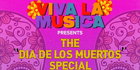 VIVA LA MUSICA presents THE DAY OF THE DEAD SPECIAL !! tickets