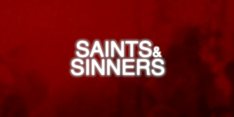 SAINTS AND SINNERS VOL.1 Tickets