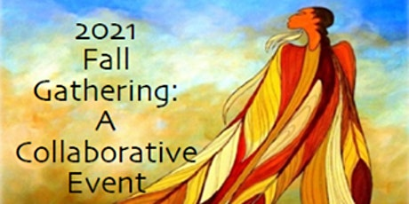 2021 Fall Gathering: A Collaborative Event tickets