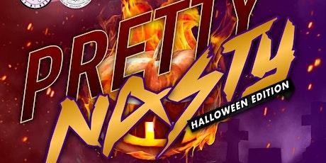 Pretty Nasty Halloween edition tickets