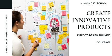 MINDSHOP™ CERTIFICATE| Create Better Products by Design Thinking tickets