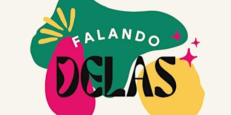 FALANDO DELAS - 6ª Edição ingressos