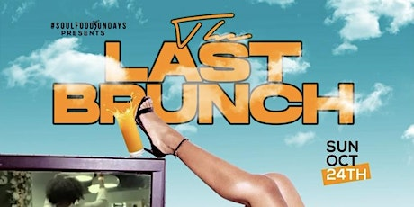 THE LAST BRUNCH tickets