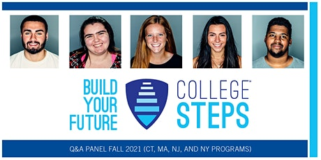 College Steps Q&A Panel Fall 2021 (CT, MA, NJ, and NY Programs) tickets