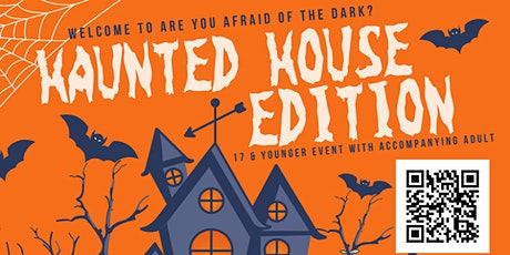 Are you afraid of the dark?? The Hunted House Edition tickets