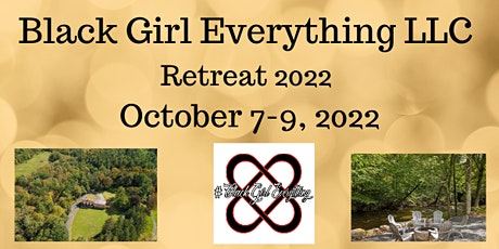 Black Girl Everything LLC Retreat tickets