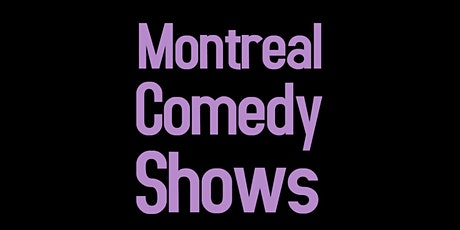 Live English Stand-Up  Comedy at Montreal Comedy Shows - ComedyVille.ca tickets
