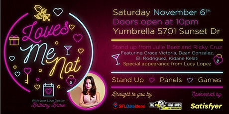 Have-Nots Comedy and SFL Date Ideas present Love Me Not (Special Event) tickets