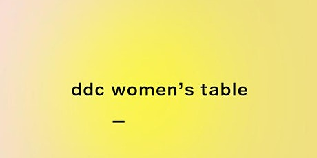 DDC Women's Table / Quartier Frau tickets
