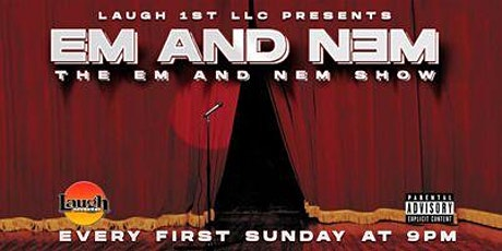 Laugh 1st Presents EM AND NEM COMEDY SHOW tickets