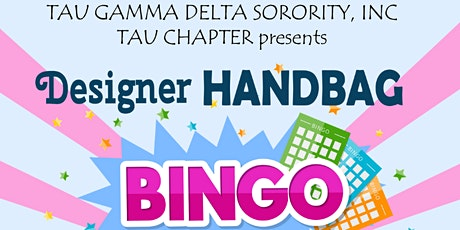 Tau Gamma Delta Sorority,Inc. Tau Chapter Virtual Handbag Bingo Tickets