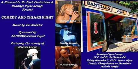 Comedy and Cigars Night at Santiago Cigar Lounge tickets