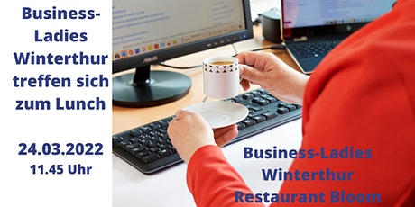 Business - Ladies Winterthur  24.03.2022 tickets