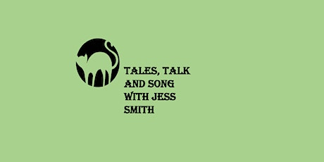 Tales, Talk and Song with Jess Smith tickets
