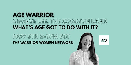 What's age got to do with it? A talk by Age Warrior Georgina Lee tickets
