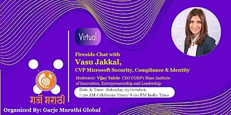 Fireside Chat with Vasu Jakkal  CVP Microsoft tickets