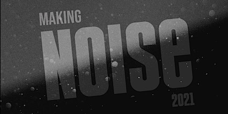 Making NOISE: It Takes A Community - First Annual Fundraiser tickets