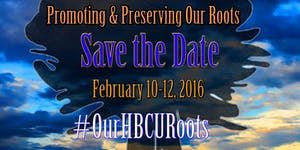 An HBCU Symposium: Promoting & Preserving Our Roots