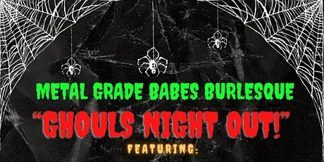 Metal Grade Babes Burlesque: Ghouls Night Out tickets